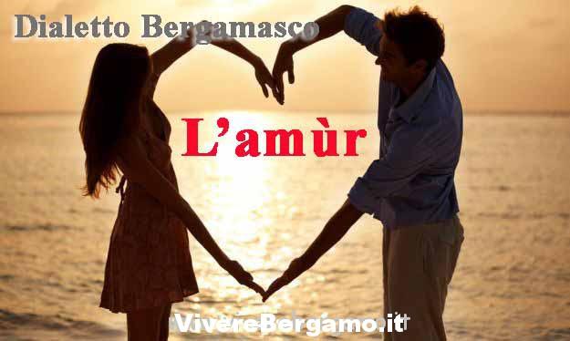 amur  amore in dialetto bergamasco