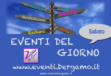 Eventi di oggi 24 ottobre Sabato Bergamo