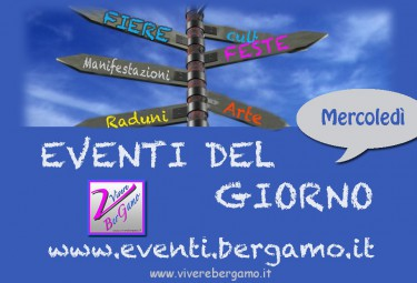 Eventi di oggi mercoledi Bergamo