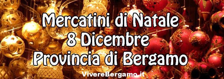 Mercatini di Natale 8 Dicembre Bergamo