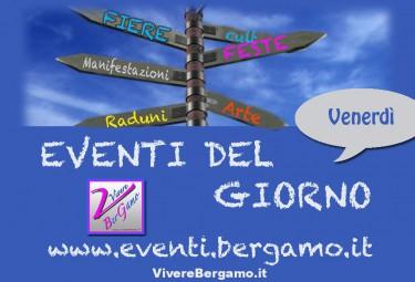 Eventi di oggi 22 gennaio Venerdi Bergamo