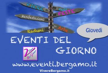 Eventi di oggi giovedi Bergamo