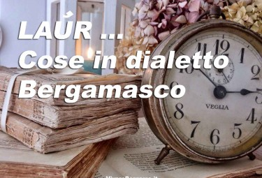 LAUR cose in dialetto bergamasco copia