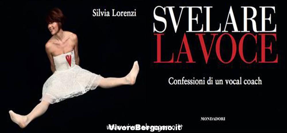 Svelare la voce silvia lorenzi Bergamo