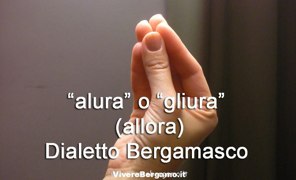 Alura in dialetto Bergamasco allora
